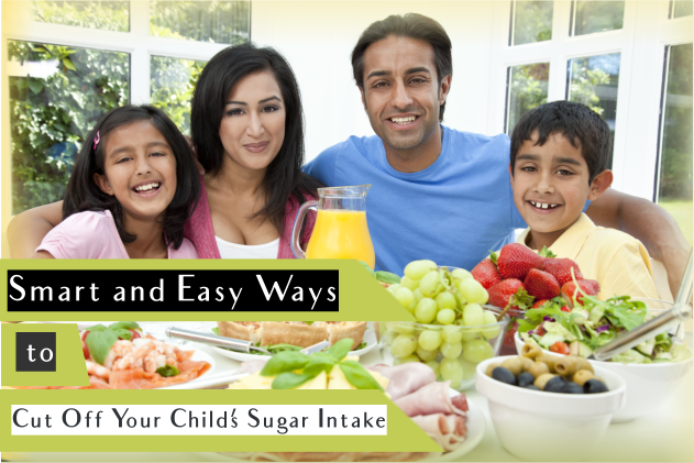 Smart and Easy Ways to Cut Off Your Child's Sugar Intake