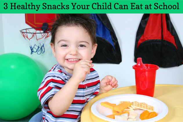 3 Healthy Snacks Your Child Can Eat at School